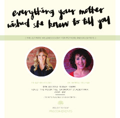 Everything your mother wished she knew to tell you…