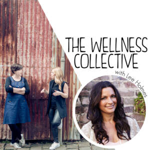 The Wellness Collective Podcast Image_LEE HOLMES