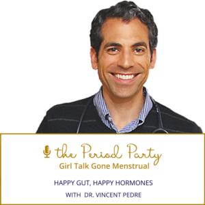 Dr. Vincent Pedre The Period Party Podcast