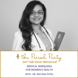 Dr. Rachna Patel The Period Party Podcast