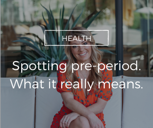 Pre Period spotting – what it really means.