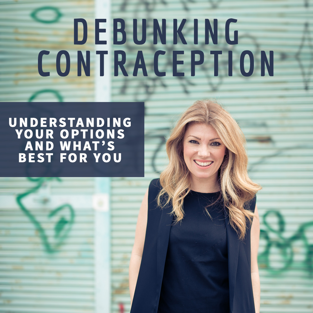 Debunking Contraception – the LIVE event.
