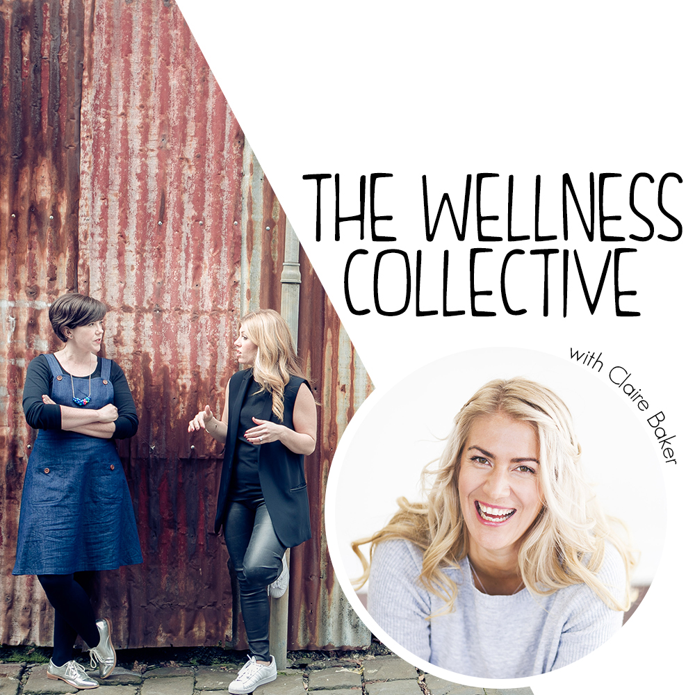 The Wellness Collective Podcast Image_Claire Baker
