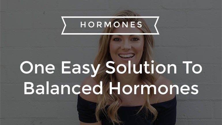 One Easy Solution To Balanced Hormones (plus a real fix to your stretch marks…)