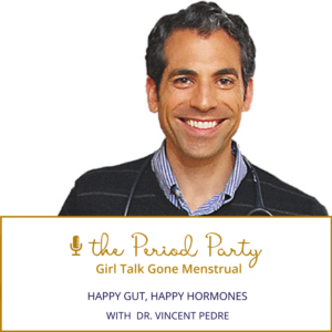 Dr. Vincent Pedre The Period Party Podcast
