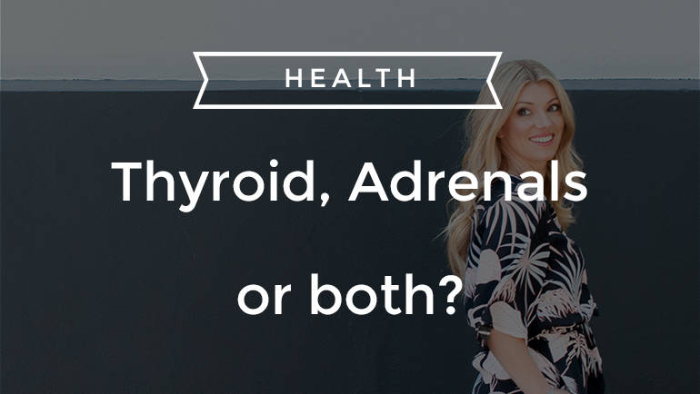 Thyroid, adrenals or both?  How to know where to start when your bloods seem OK