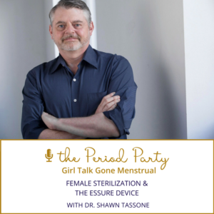 Dr. Shawn Tassone The Period Party Podcast