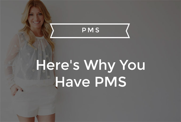 Here's Why You Have PMS