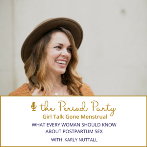 Karly Nuttall The Period Party Podcast