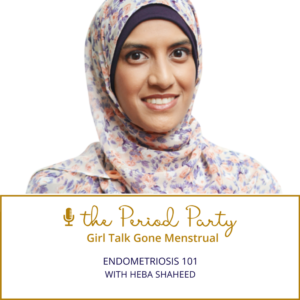 Heba Shaheed Period Party Podcast