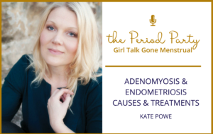 Kate Powe Period Party Podcast