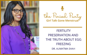 Dr. Aumatma Shah Period Party Podcast