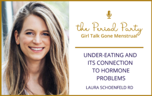 Laura Schoenfeld Period Party Podcast