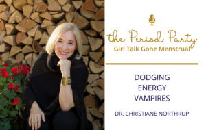Dr. Northrup Period Party Podcast