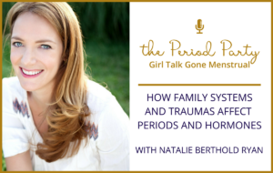 Natalie Berthold Ryan The Period Party Podcast
