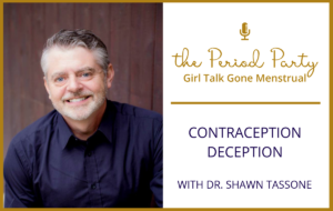 Dr. Shawn Tassone Period Party Podcast