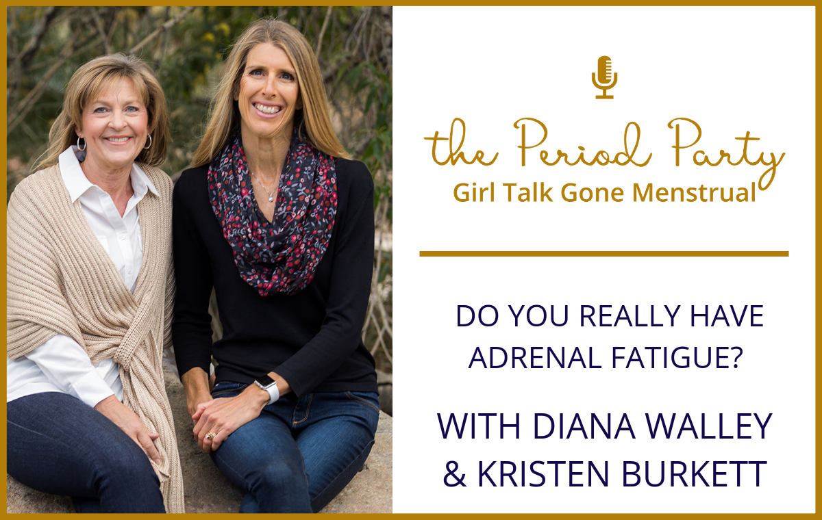 Diana Walley Kristen Burkett Period Party Podcast