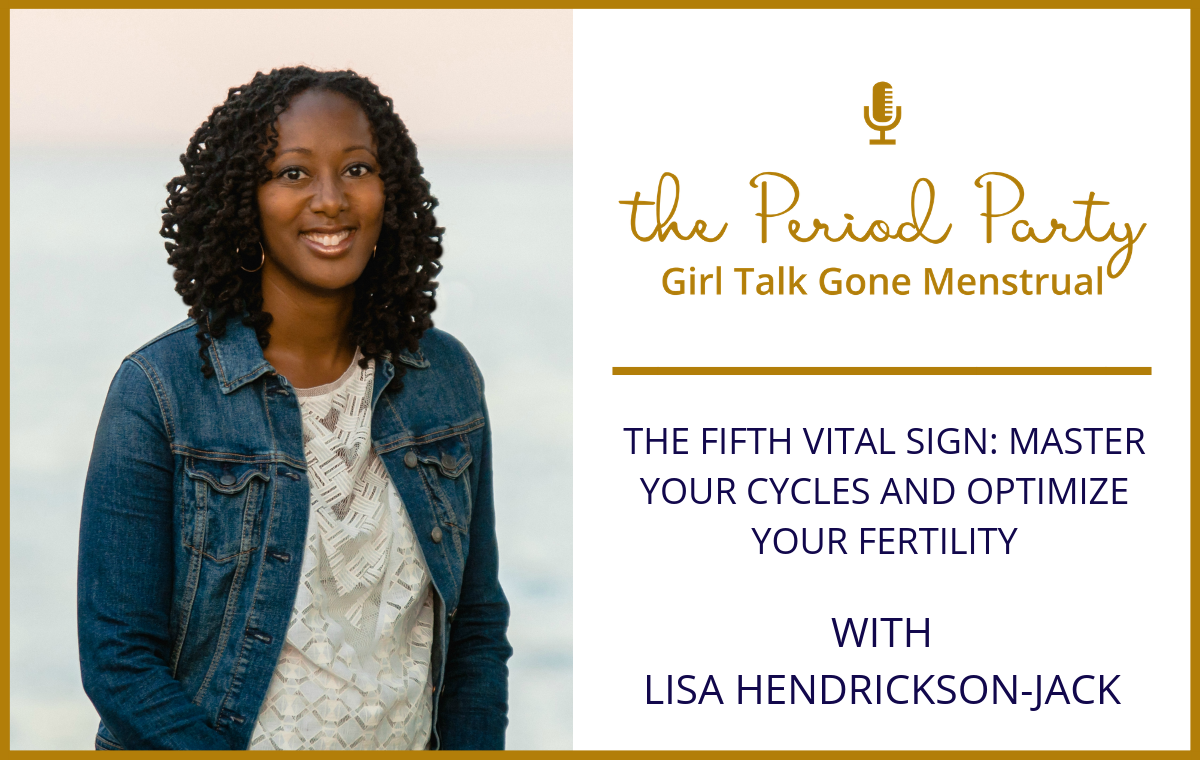 Lisa Hendrickson-Jack Period Party Podcast