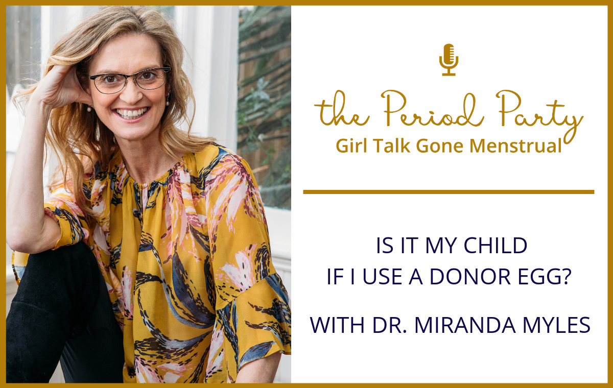 Dr. Miranda Myles Period Party Podcast