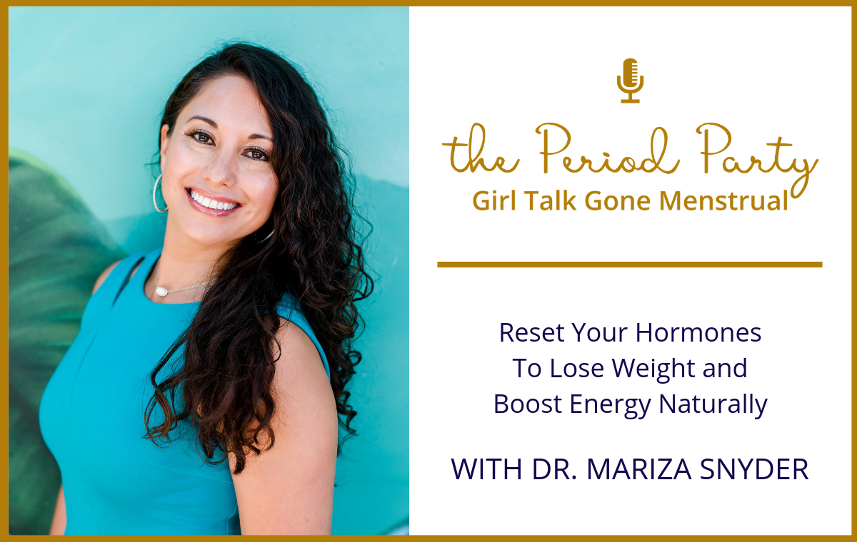 Dr. Mariza Snyder Period Party Podcast