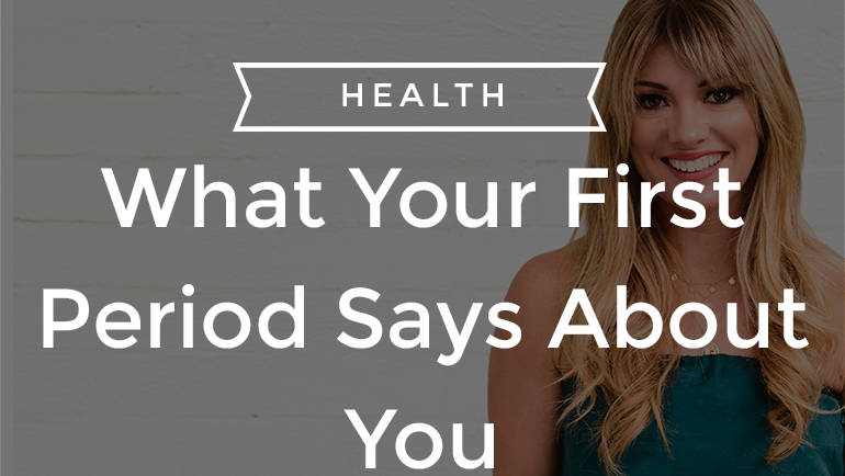 Signs Of Your First Period And What Your First Period Says About You