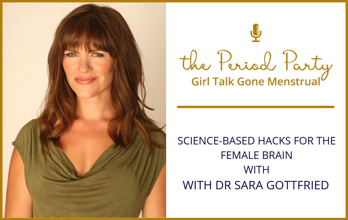 Dr. Sara Gottfried Period Party Podcast
