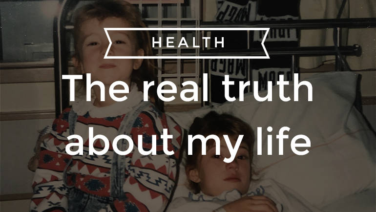 The real truth about my life