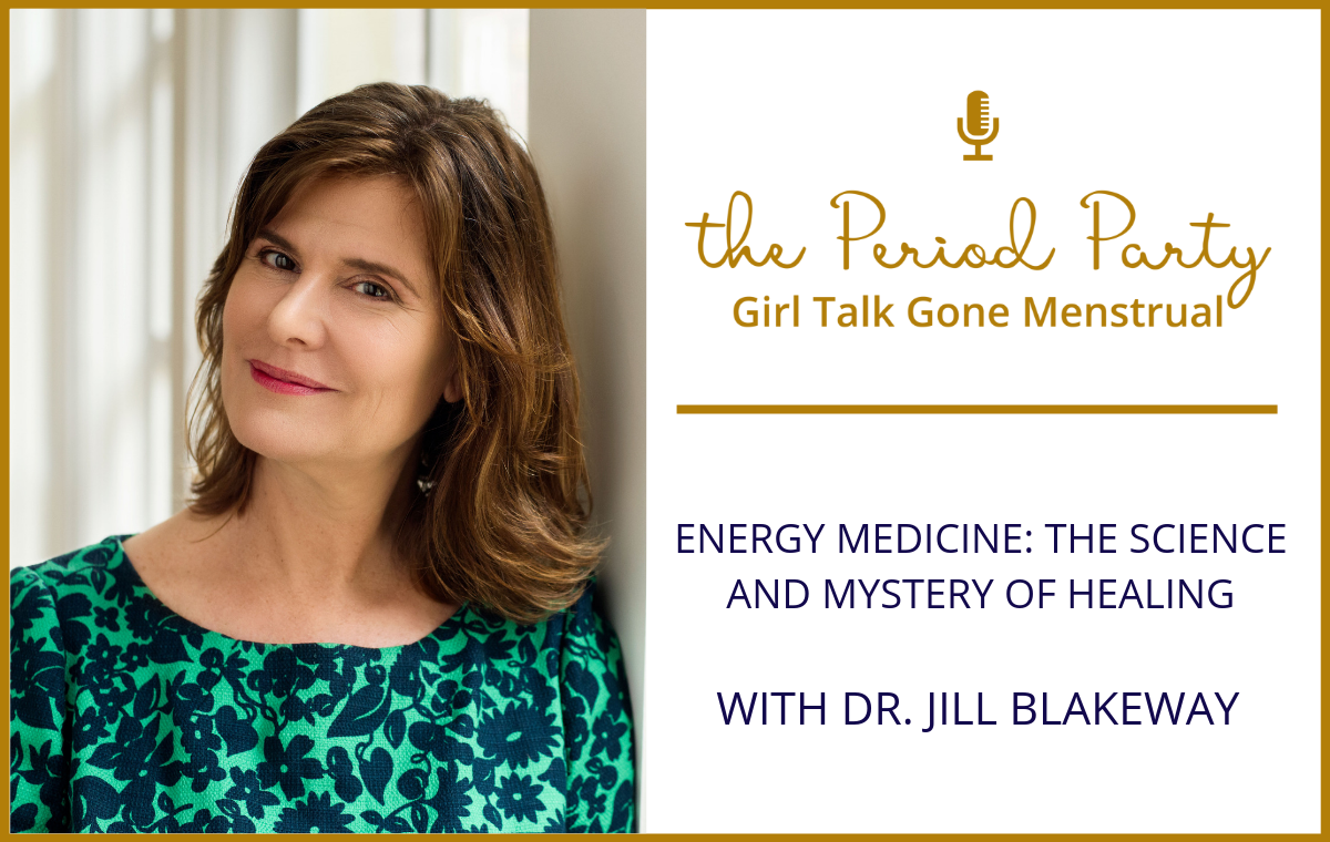 Dr. Jill Blakway Period Party Podcast