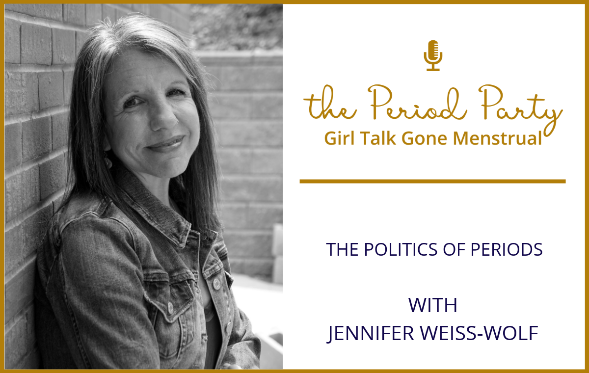 Jennifer Weiss Wolf Period Party Podcast