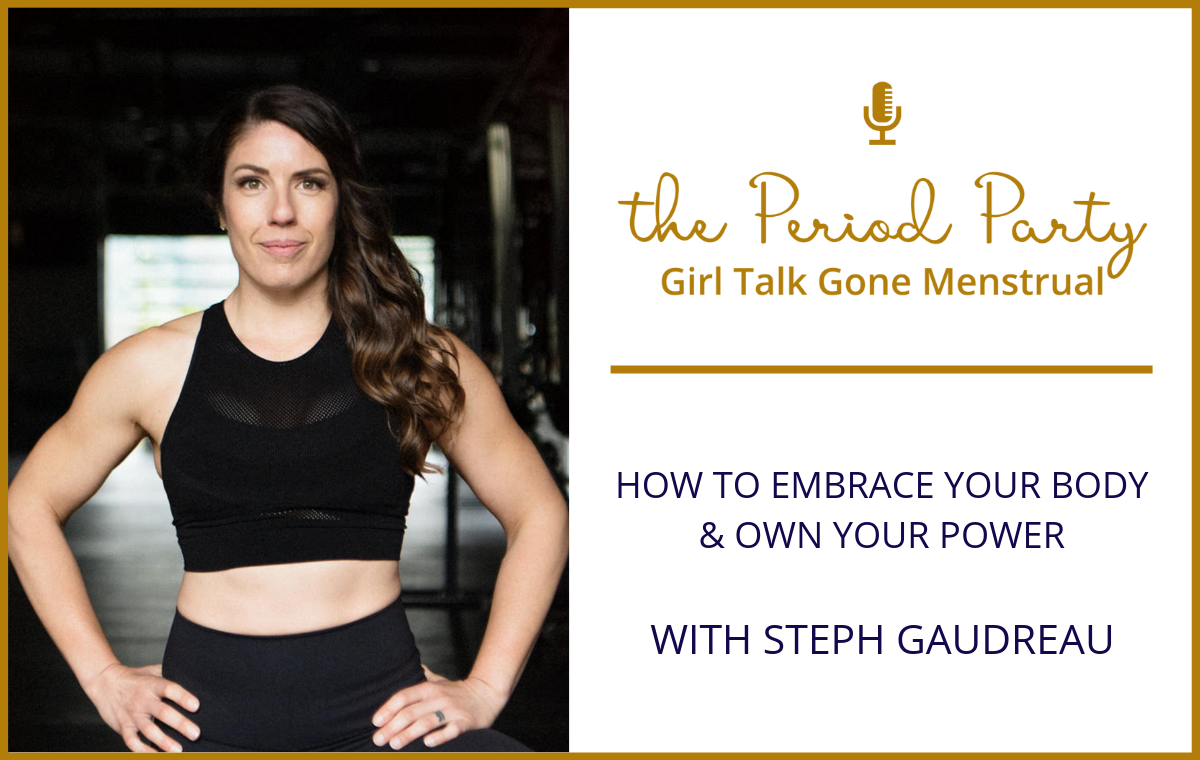 Steph Gaudreau Period Party Podcast