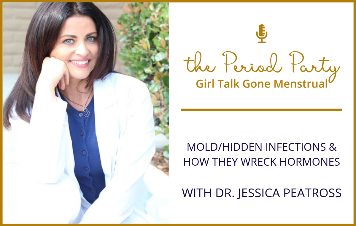 Dr. Jessica Peatross Period Party Podcast