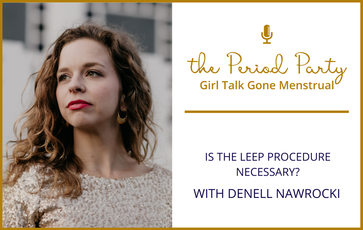 Denell Nawrocki Period Party Podcast